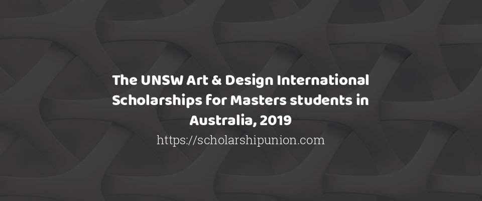 The UNSW Art & Design International Scholarships for ...