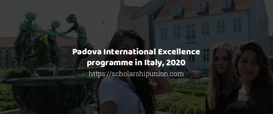 Padova International Excellence programme in Italy, 2020