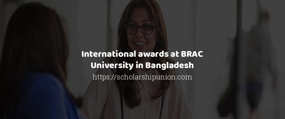 International awards at BRAC University in Bangladesh