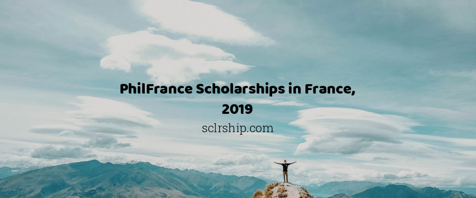 PhilFrance Scholarships in France, 2019