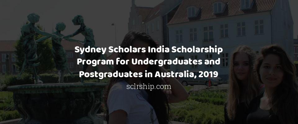 Sydney Scholars India Scholarship Program for Undergraduates