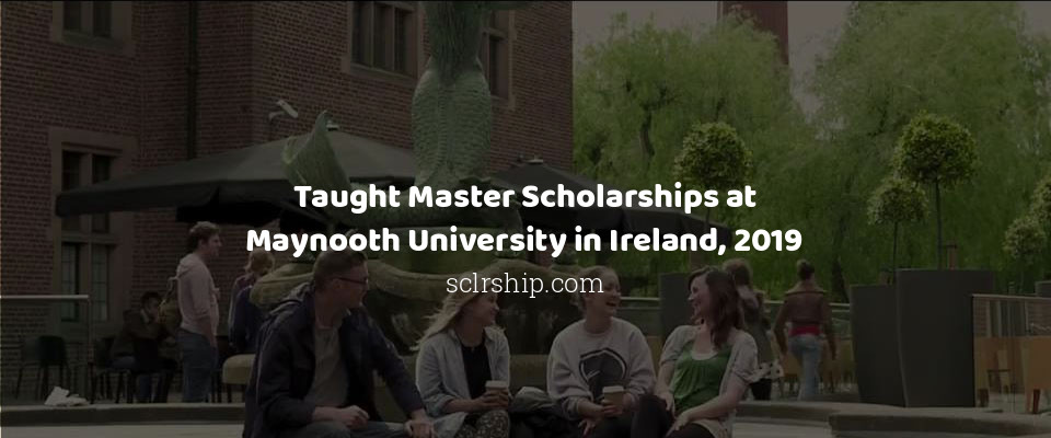 Taught Master Scholarships at Maynooth University in Ireland, 2019
