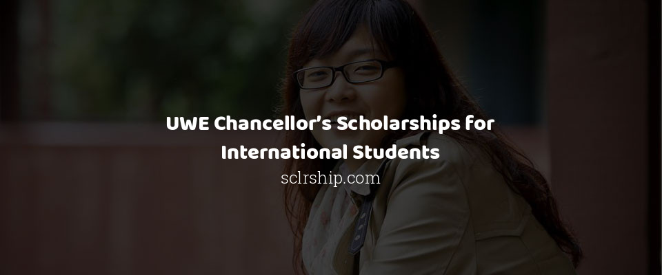 UWE Chancellor's Scholarships for International Students