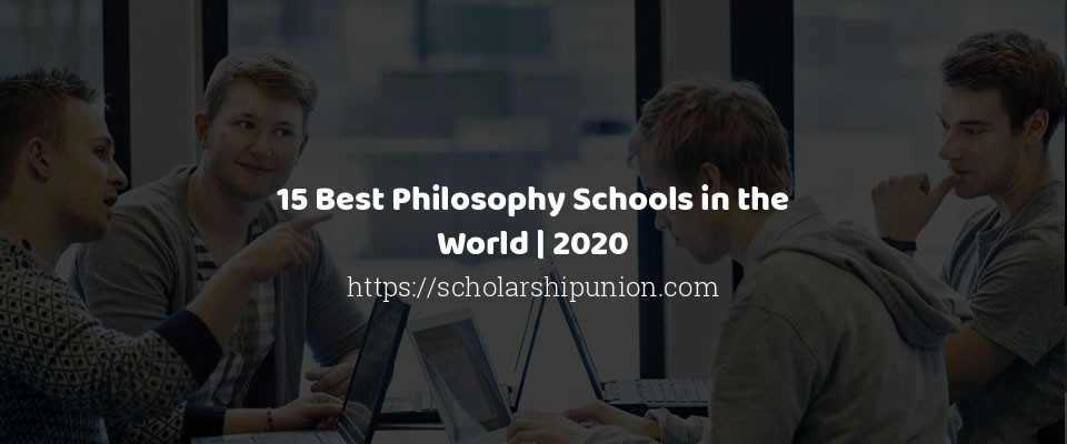 15 Best Philosophy Schools in the World | 2020