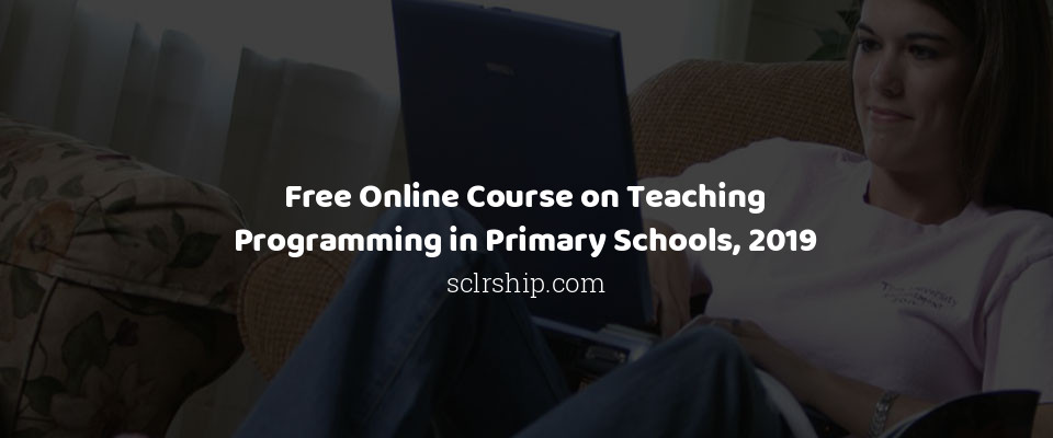 Free Online Course on Teaching Programming in Primary Schools, 2019
