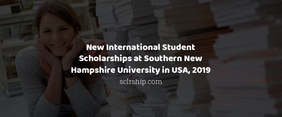 New International Student Scholarships at Southern New Hampshire University in USA, 2019