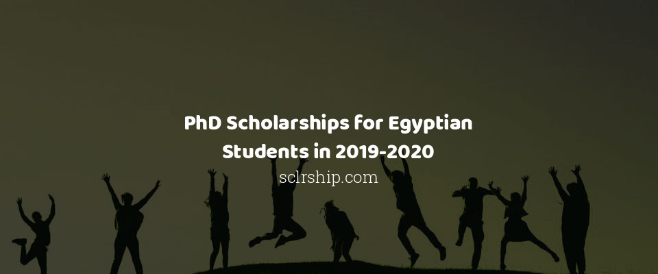 Image of PhD Scholarships for Egyptian Students in 2019-2020