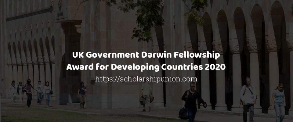 UK Government Darwin Fellowship Award for Developing Countries 2020