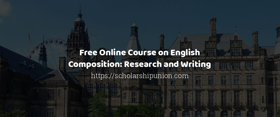 Free Online Course on English Composition: Research and Writing