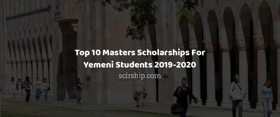 Image of Top 10 Masters Scholarships For Yemeni Students 2019-2020