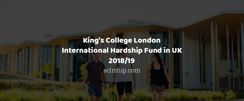 King's College London International Hardship Fund in UK 2018/19