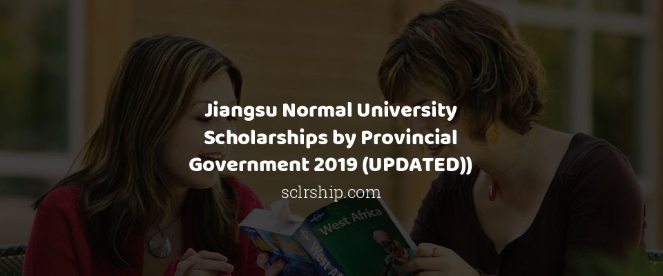 Jiangsu Normal University Scholarships by Provincial Government 2019 (UPDATED))