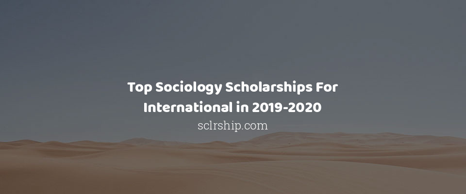 Image of Top Sociology Scholarships For International in 2019-2020