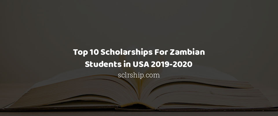 Image of Top 10 Scholarships For Zambian Students in USA 2019-2020