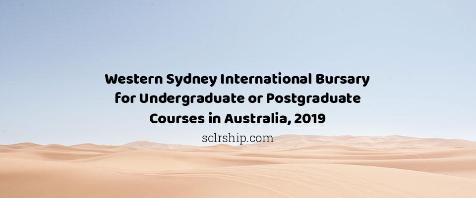 Western Sydney International Bursary for Undergraduate or Postgraduate Courses in Australia, 2019