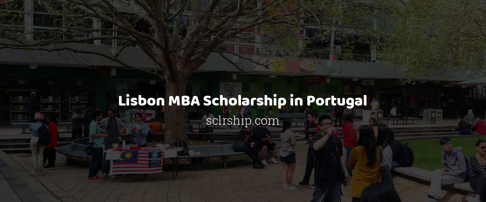 Lisbon MBA Scholarship in Portugal