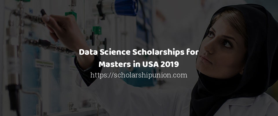Data Science Scholarships for Masters in USA 2019