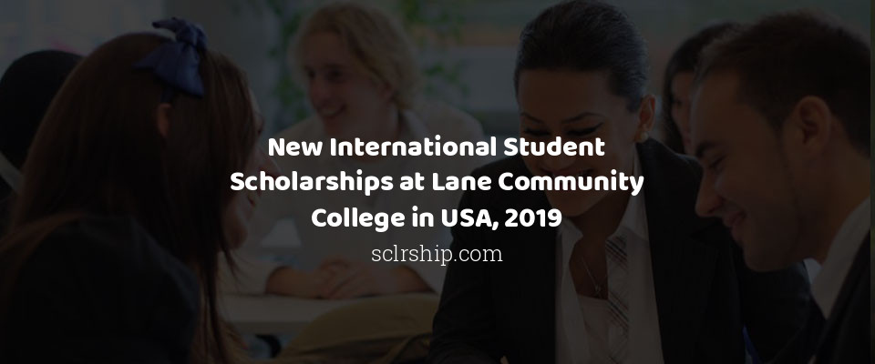 New International Student Scholarships at Lane Community College in USA, 2019