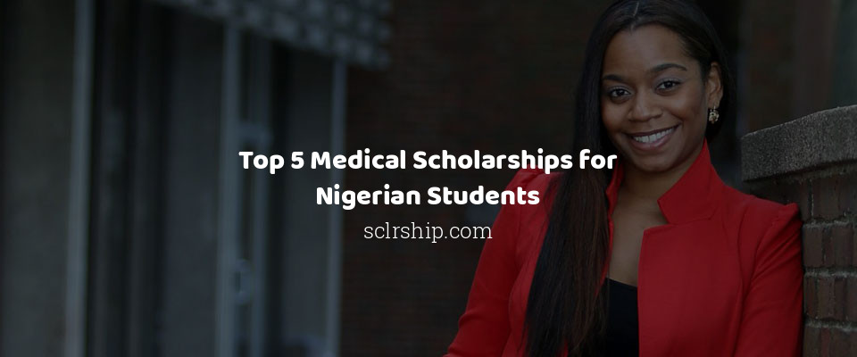 Image of Top 5 Medical Scholarships for Nigerian Students