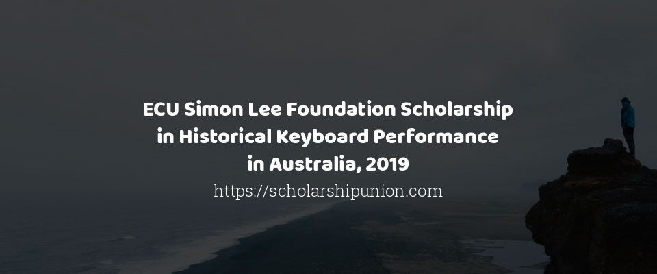 ECU Simon Lee Foundation Scholarship in Historical Keyboard