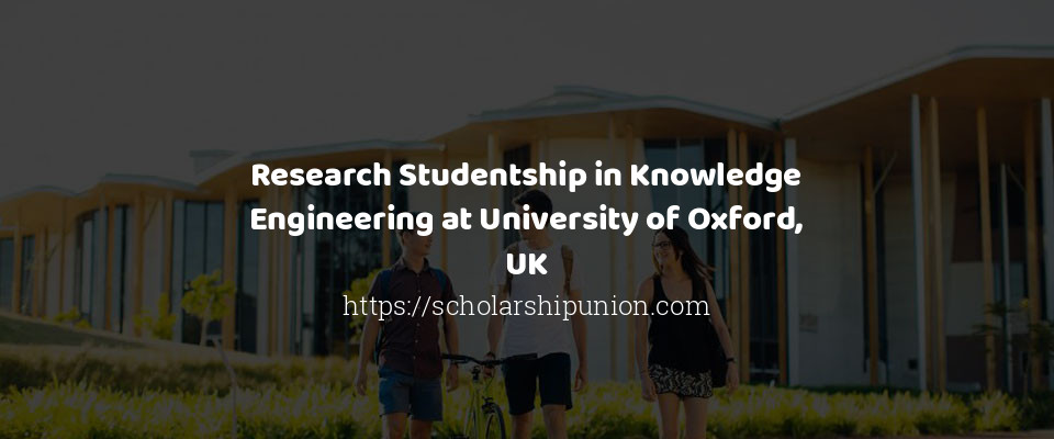 Research Studentship in Knowledge Engineering at University of Oxford, UK
