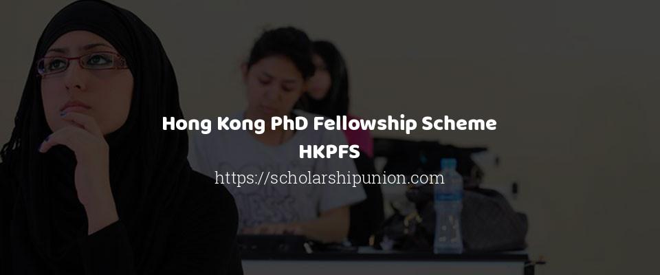 Hong Kong PhD Fellowship Scheme HKPFS