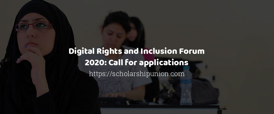 Digital Rights and Inclusion Forum 2020: Call for applications