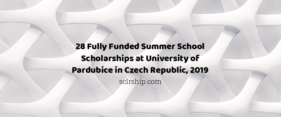 28 Fully Funded Summer School Scholarships at University of Pardubice in Czech Republic, 2019
