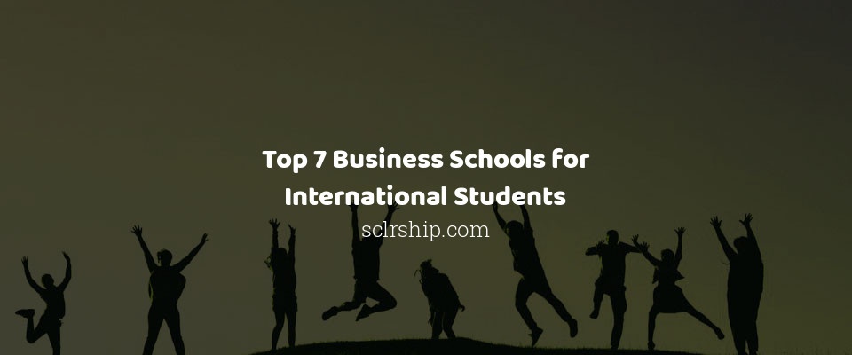 Image of Top 7 Business Schools for International Students
